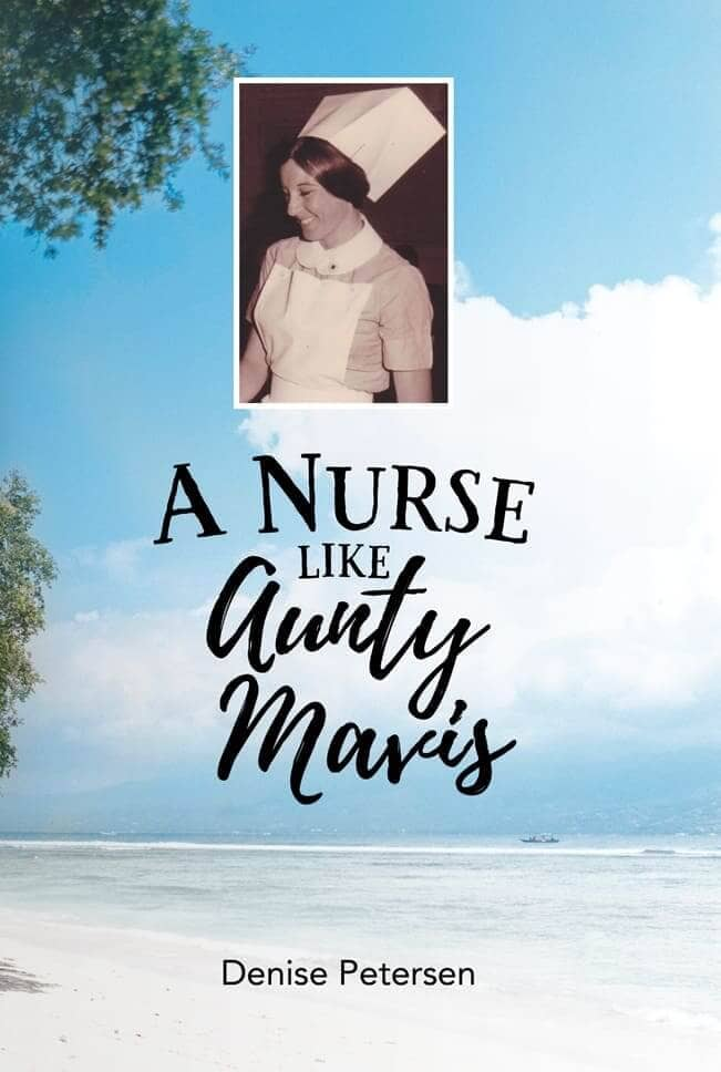 """A Nurse Like Aunty Mavis"" By Denise Petersen. Cairns: Jabiru Publishing, 2017. Paperback"