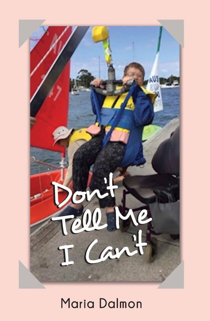 Don't Tell Me I Can't. Maria Dalmon. Jabiru Publishing, 2019. Paperback.