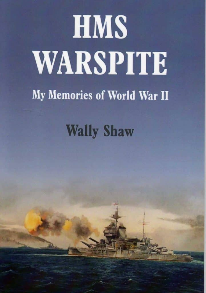 """HMS Warspite: My Memories Of World War II"" By Wally Shaw. Sydney: FC Productions, 2012"