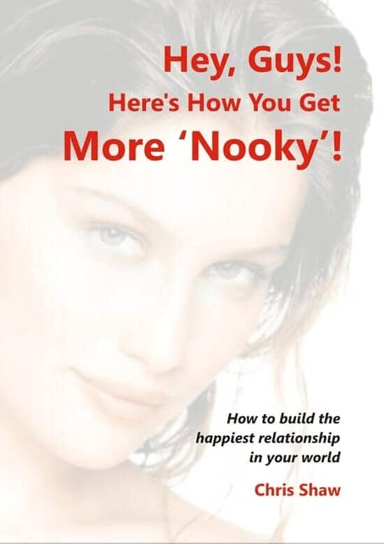 """Hey, Guys! Here's How You Get More 'Nooky'!"" By Chris Shaw. Sydney: FC Productions, 2011"