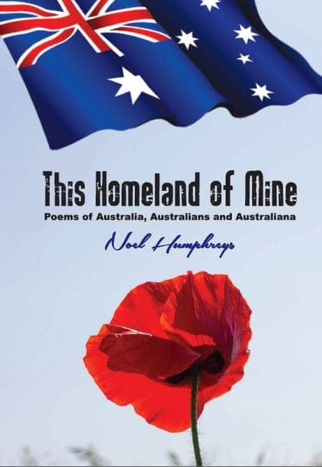 """This Homeland Of Mine"" By Noel Humphreys. Cairns: Jabiru Publishing, 2015."