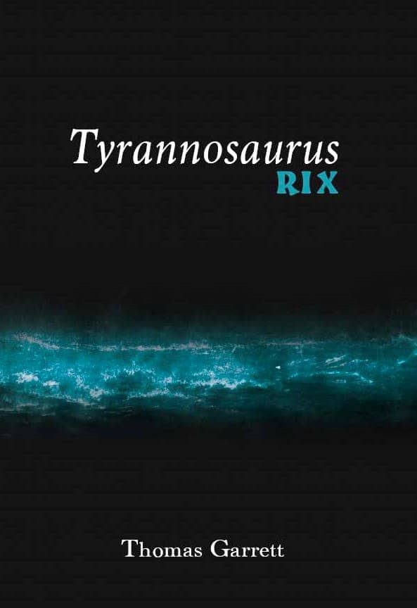 Tyrannosaurus Rix By Thomas Garrett. Cairns: Jabiru Publishing, 2018. Paperback And Hard Cover.