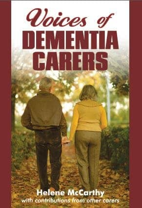 """Voices Of Dementia Carers"" By Helene McCarthy. Cairns: Jabiru Publishing, 2015."